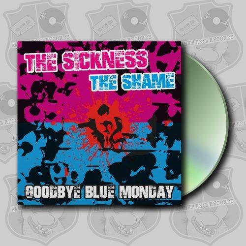 Goodbye Blue Monday - The Sickness, The Shame [CD]