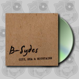 B-Sydes - City, Sea and Mountains [CD]